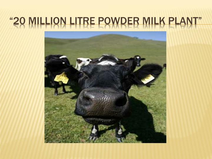 20 million litre powder milk plant n.