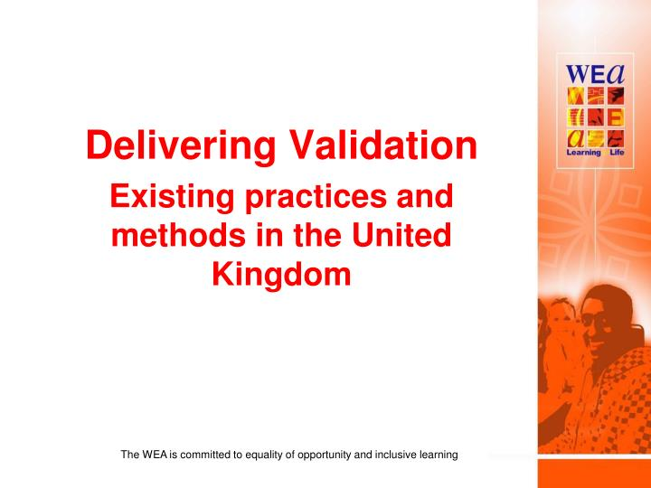 delivering validation existing practices and methods in the united kingdom n.