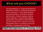what will you choose