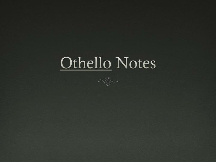 othello notes n.