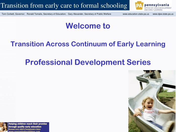 welcome to transition across continuum of early learning professional development series n.