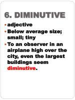 6 diminutive