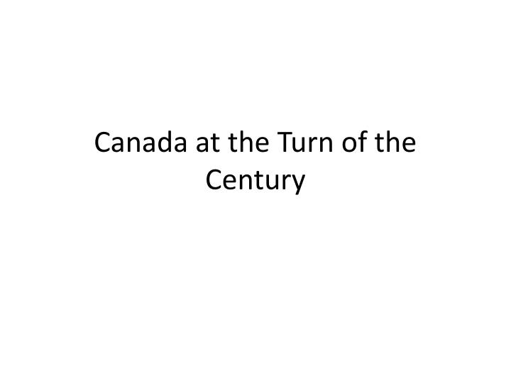 canada at the turn of the century n.
