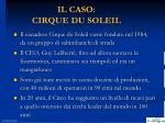 il caso cirque du soleil1