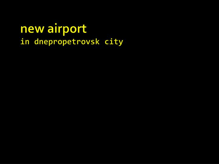 new airport in dnepropetrovsk city n.