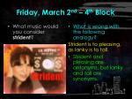 friday march 2 nd 4 th block