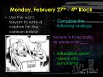 monday february 27 th 4 th block