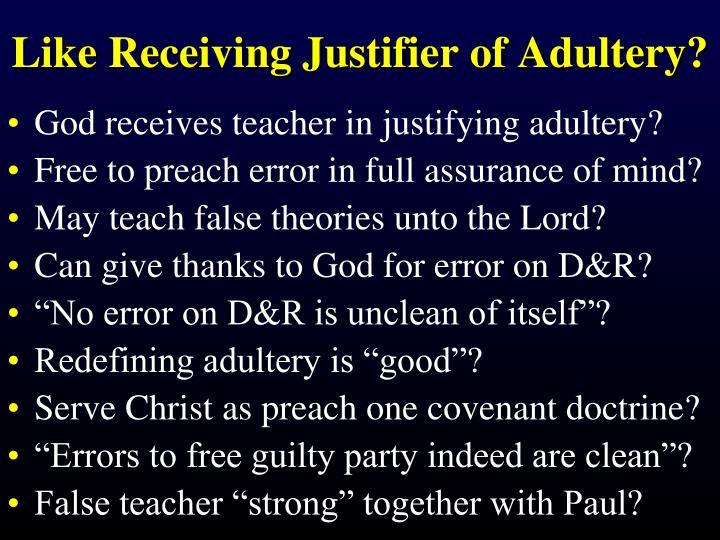 Like Receiving Justifier of Adultery?