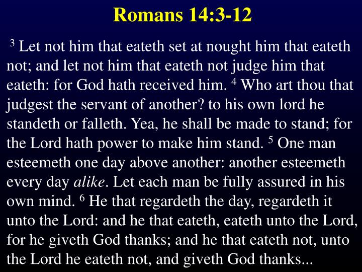 Romans 14:3-12