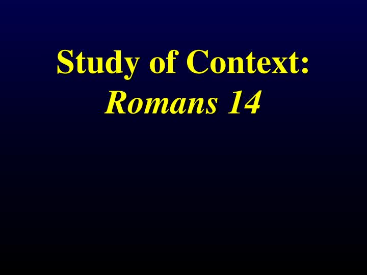 Study of context romans 14