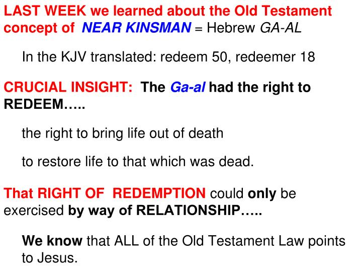 LAST WEEK we learned about the Old Testament concept of