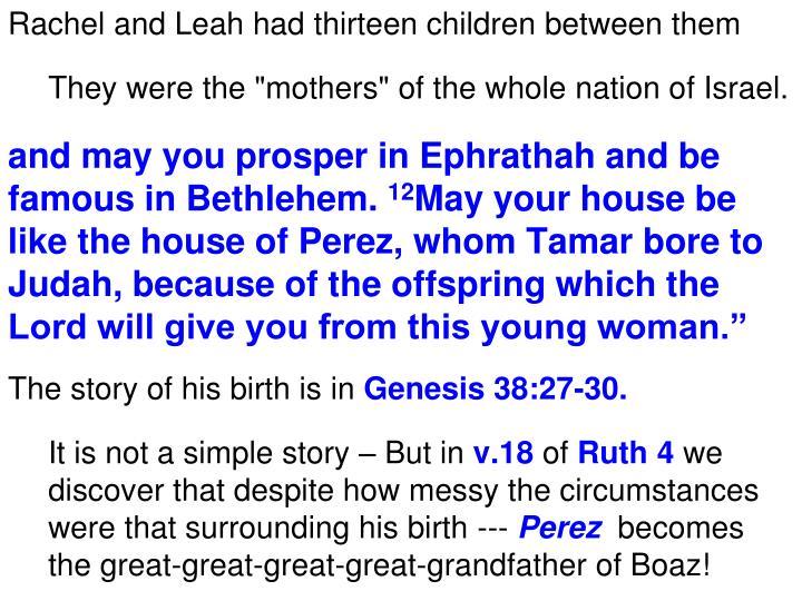 Rachel and Leah had thirteen