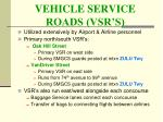 vehicle service roads vsr s