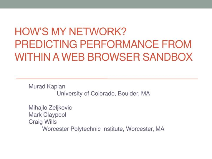how s my network predicting performance from within a web browser sandbox n.