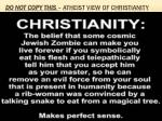do not copy this atheist view of christianity