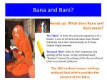 bana and bani