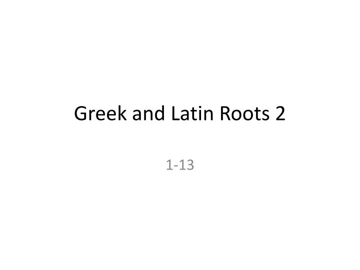 greek and latin roots 2 n.