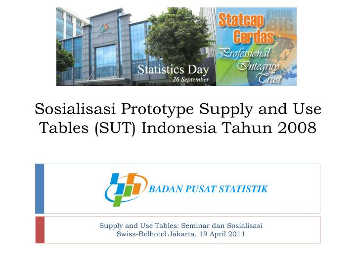 sosialisasi prototype supply and use tables sut indonesia tahun 2008 n.