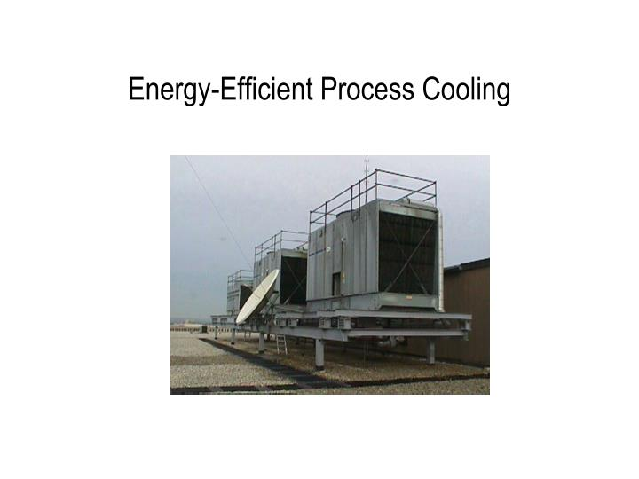 energy efficient process cooling n.