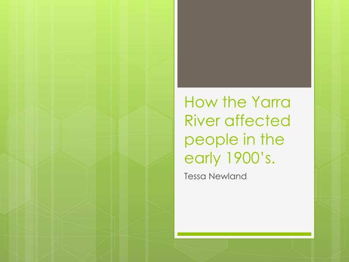 how the yarra river affected people in the early 1900 s n.