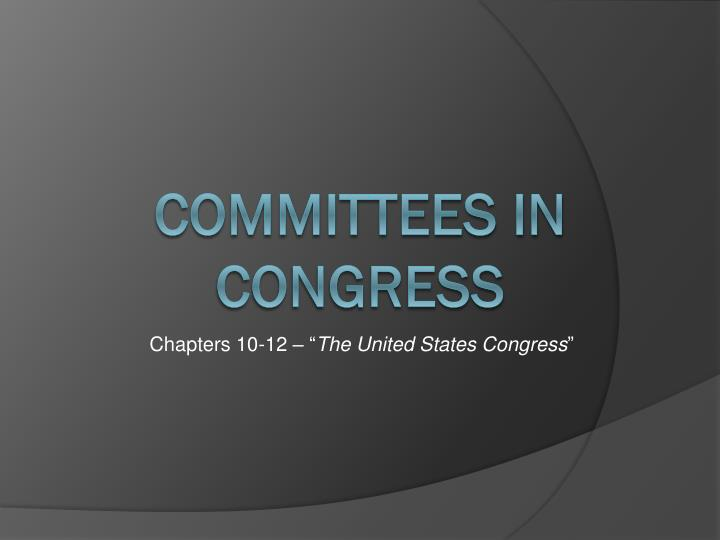 chapters 10 12 the united states congress n.