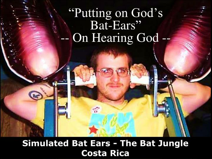 putting on god s bat ears on hearing god n.