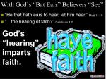 with god s bat ears believers see