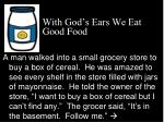 with god s ears we eat good food3