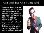 with god s ears we eat good food4