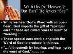 with god s heavenly bat ears believers see