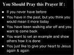 you should pray this prayer if
