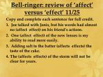 bell ringer review of affect versus effect 11 25