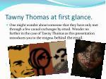 tawny thomas at first glance