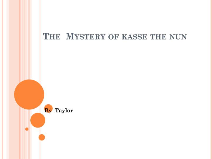 the mystery of kasse the nun n.