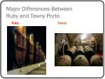 major differences between ruby and tawny porto