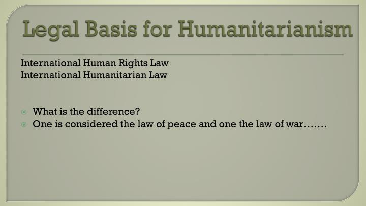 Legal Basis for Humanitarianism
