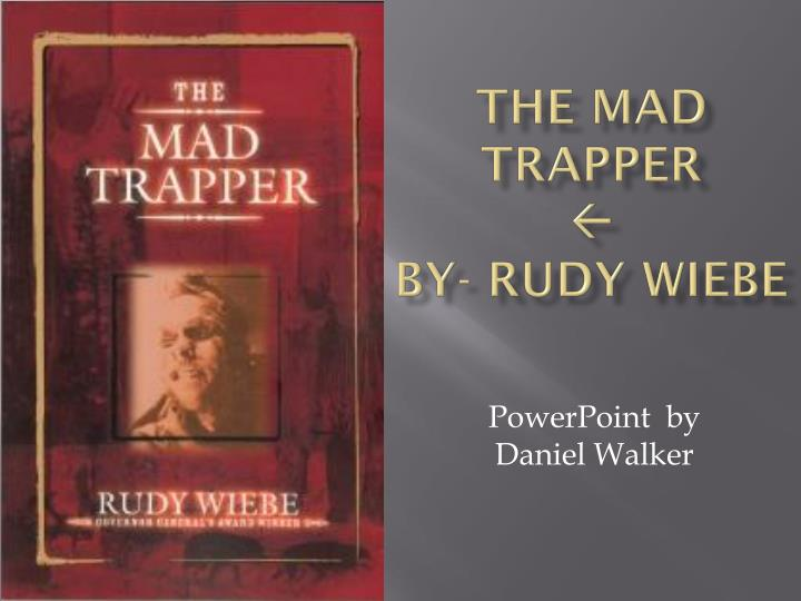 the mad trapper by rudy wiebe n.