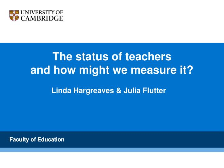the status of teachers and how might we measure it n.
