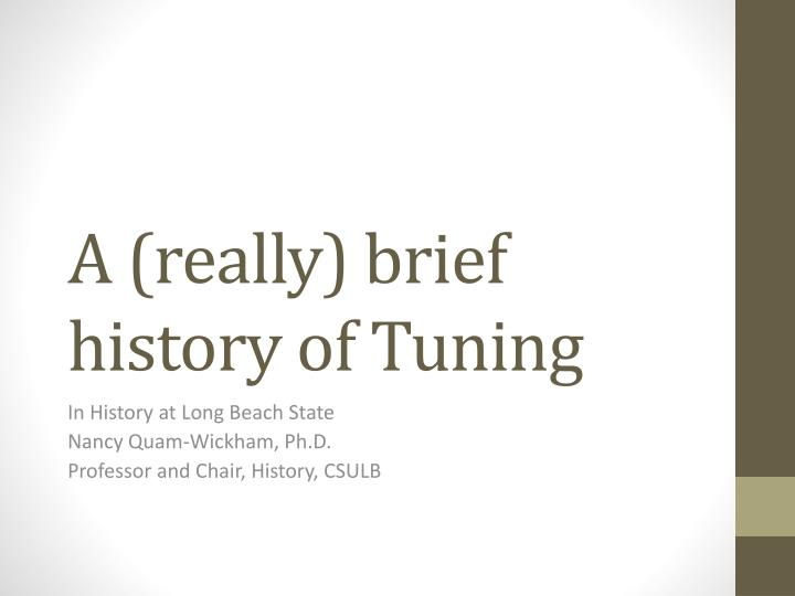 a really brief history of tuning n.