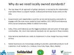 why do we need locally owned standards