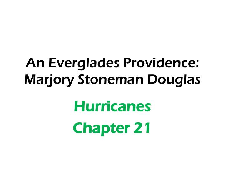 an everglades providence marjory stoneman douglas n.