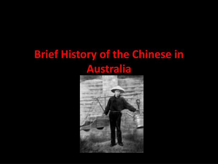 brief history of the chinese in australia n.
