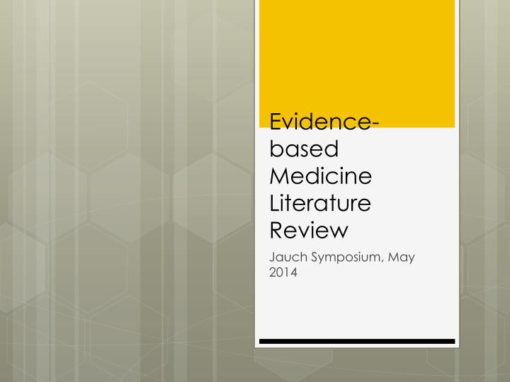 evidence based medicine literature review n.