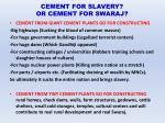 cement for slavery or cement for swaraj
