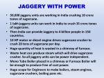 jaggery with power
