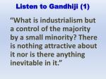 listen to gandhiji 1
