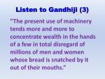 listen to gandhiji 3