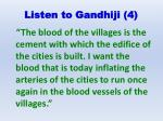 listen to gandhiji 4