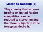 listen to gandhiji 5