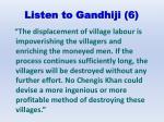 listen to gandhiji 6